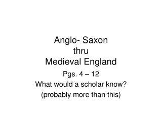 Anglo- Saxon thru Medieval England