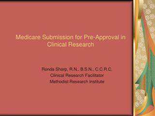 Medicare Submission for Pre-Approval in Clinical Research