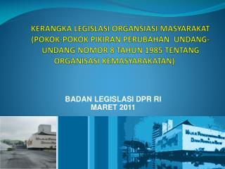 KERANGKA LEGISLASI ORGANSIASI MASYARAKAT POKOK-POKOK PIKIRAN PERUBAHAN  UNDANG-UNDANG NOMOR 8 TAHUN 1985 TENTANG ORGANIS