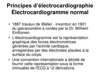 Principes d  lectrocardiographie  lectrocardiogramme normal