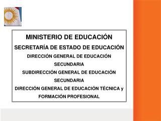 MINISTERIO DE EDUCACI N SECRETAR A DE ESTADO DE EDUCACI N DIRECCI N GENERAL DE EDUCACI N SECUNDARIA          SUBDIRECCI