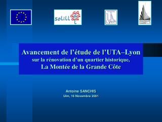 Avancement de l  tude de l UTA Lyon sur la r novation d un quartier historique,  La Mont e de la Grande C te