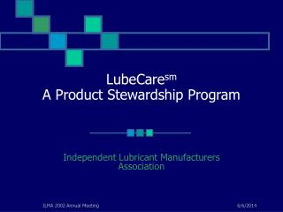 LubeCaresm  A Product Stewardship Program