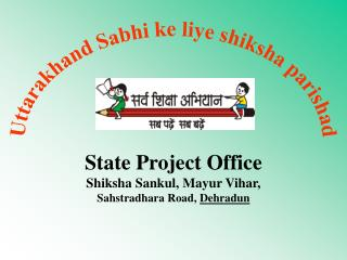 Uttarakhand Sabhi ke liye shiksha parishad