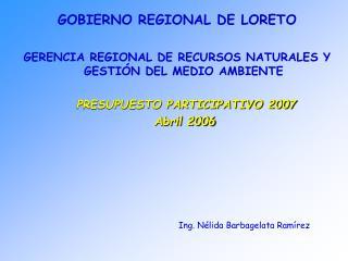 GOBIERNO REGIONAL DE LORETO  GERENCIA REGIONAL DE RECURSOS NATURALES Y GESTI N DEL MEDIO AMBIENTE