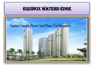 9999620966 Equinox Realty property Banglore
