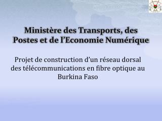 Minist re des Transports, des Postes et de l Economie Num rique