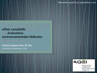 La prise en compte rigoureuse des effets cumulatifs dans le cadre des  valuations environnementales f d rales : r alit