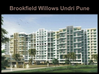 Brookfield Willows Undri Pune