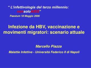 L infettivologia del terzo millennio:  nonsoloAIDS    Paestum 18 Maggio 2006