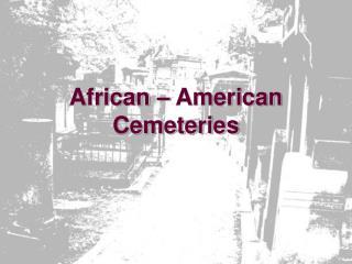 African   American Cemeteries