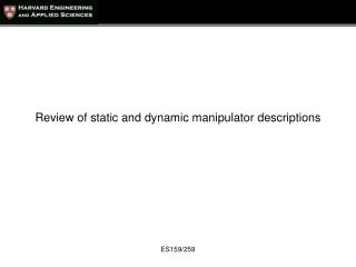 Review of static and dynamic manipulator descriptions