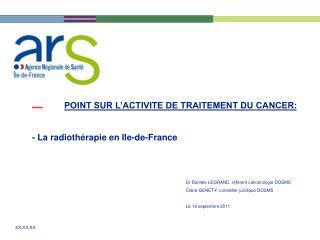 POINT SUR L ACTIVITE DE TRAITEMENT DU CANCER:   - La radioth rapie en Ile-de-France