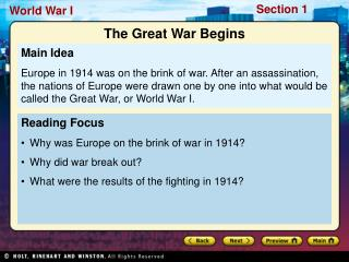 Reading Focus Why was Europe on the brink of war in 1914 Why did war break out What were the results of the fighting in