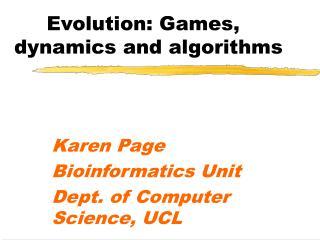 Evolution: Games, dynamics and algorithms
