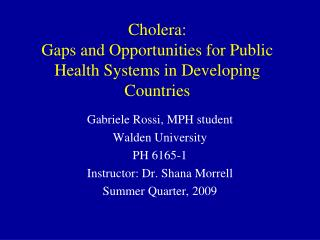 Cholera:   Gaps and Opportunities for Public Health Systems in Developing Countries