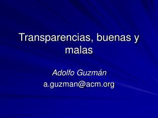 Transparencias, buenas y malas