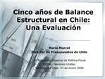 Cinco a os de Balance Estructural en Chile: Una Evaluaci n