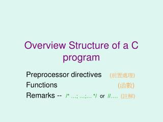 Overview Structure of a C program