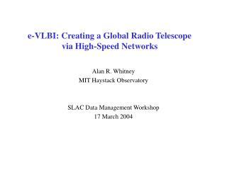 E-VLBI: Creating a Global Radio Telescope via High-Speed Networks