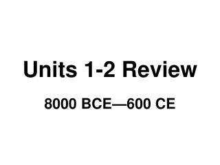 Units 1-2 Review