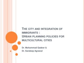 The city and integration of immigrants :  Urban planning policies for multicultural cities