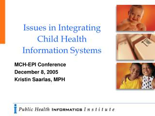 Issues in Integrating Child Health Information Systems
