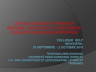 COLLOQUE  bdlp Neuch tel 29 SEPTEMBRE  - 2 OCTOBRE 2010  tEODOR-FLORIN ZANOAGA UNIVErsit  Paris-sorbonne paris IV e.a. 4