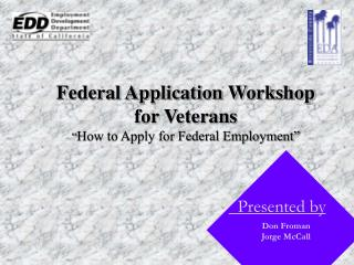 Federal Application Workshop for Veterans                                 How to Apply for Federal Employment
