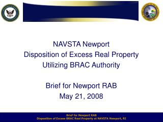 NAVSTA Newport Disposition of Excess Real Property Utilizing BRAC Authority  Brief for Newport RAB May 21, 2008