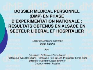DOSSIER MEDICAL PERSONNEL DMP EN PHASE D EXPERIMENTATION NATIONALE : RESULTATS OBTENUS EN ALSACE EN SECTEUR LIBERAL ET H