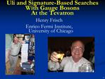 Uli and Signature-Based Searches With Gauge Bosons  At the Tevatron