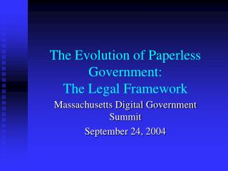 The Evolution of Paperless Government:  The Legal Framework