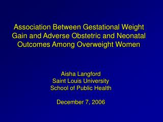 Association Between Gestational Weight Gain and Adverse Obstetric and Neonatal Outcomes Among Overweight Women