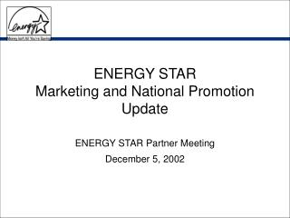 ENERGY STAR Marketing and National Promotion Update