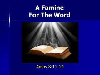 A Famine For The Word