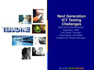 Next Generation ICT Testing Challenges