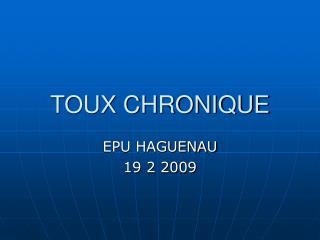 TOUX CHRONIQUE