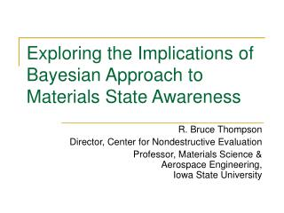 Exploring the Implications of Bayesian Approach to Materials State Awareness