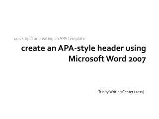 Create an APA-style header using Microsoft Word 2007