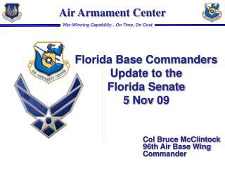 Florida Base Commanders Update to the  Florida Senate 5 Nov 09