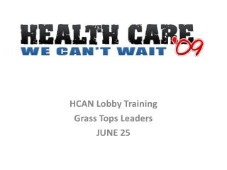 HCAN Lobby Training  Grass Tops Leaders JUNE 25