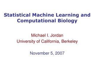Statistical Machine Learning and Computational Biology