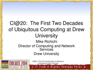 CI20:  The First Two Decades of Ubiquitous Computing at Drew University
