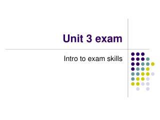 Unit 3 exam