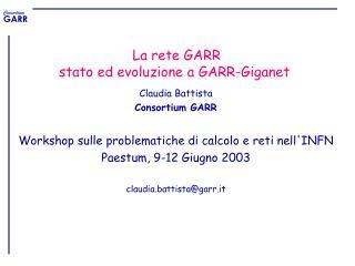 La rete GARR stato ed evoluzione a GARR-Giganet