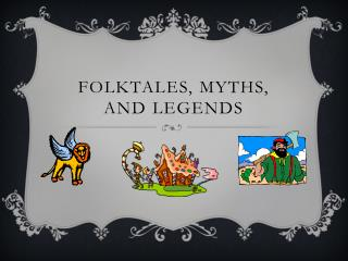 Folktales, myths, and legends