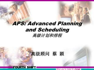 APS: Advanced Planning and Scheduling