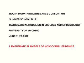 I. MATHEMATICAL MODELS OF NOSOCOMIAL EPIDEMICS