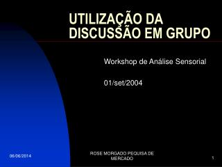UTILIZA  O DA DISCUSS O EM GRUPO